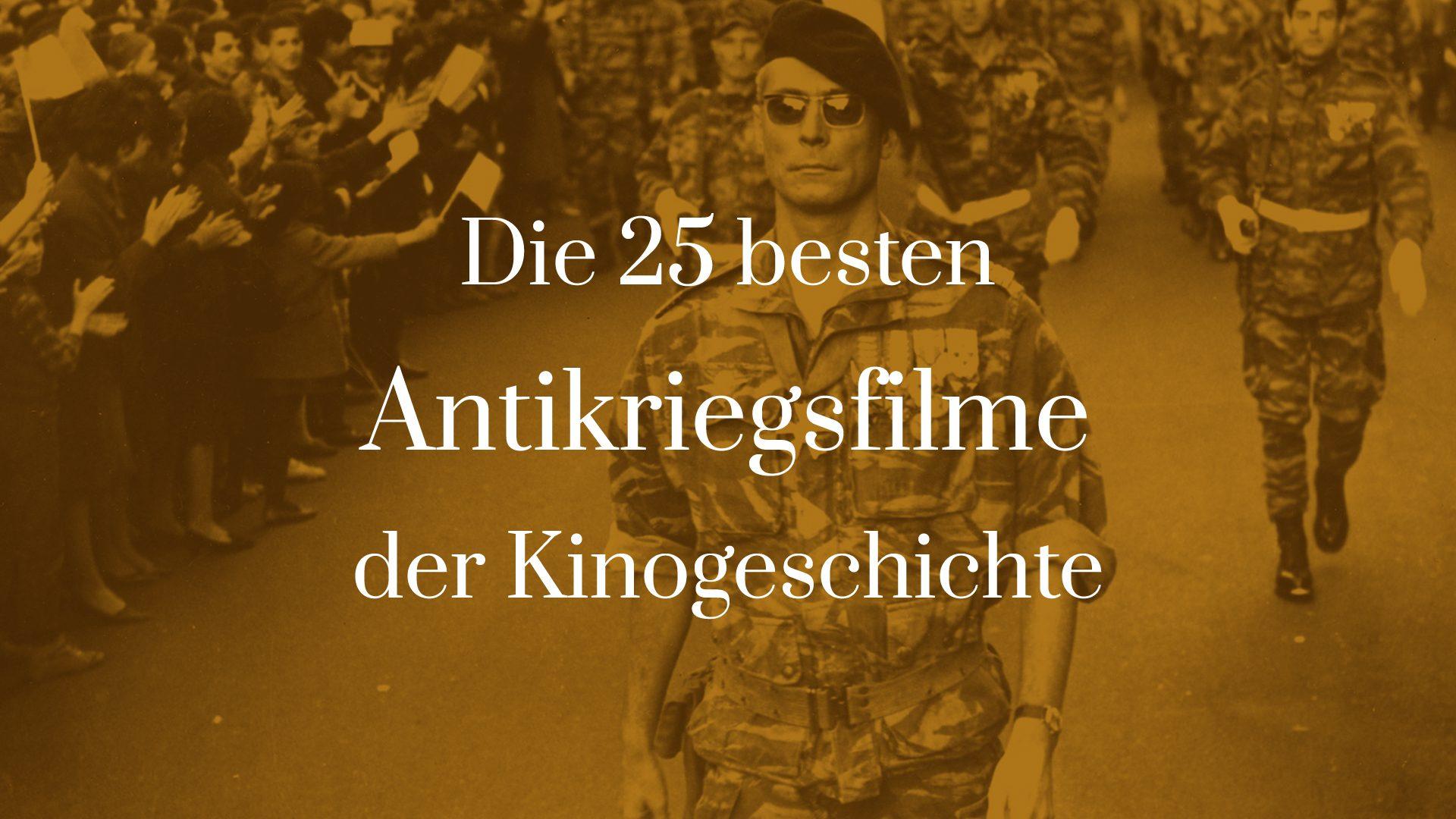 Titelbild für Die 25 besten Antikriegsfilme der Kinogeschichte