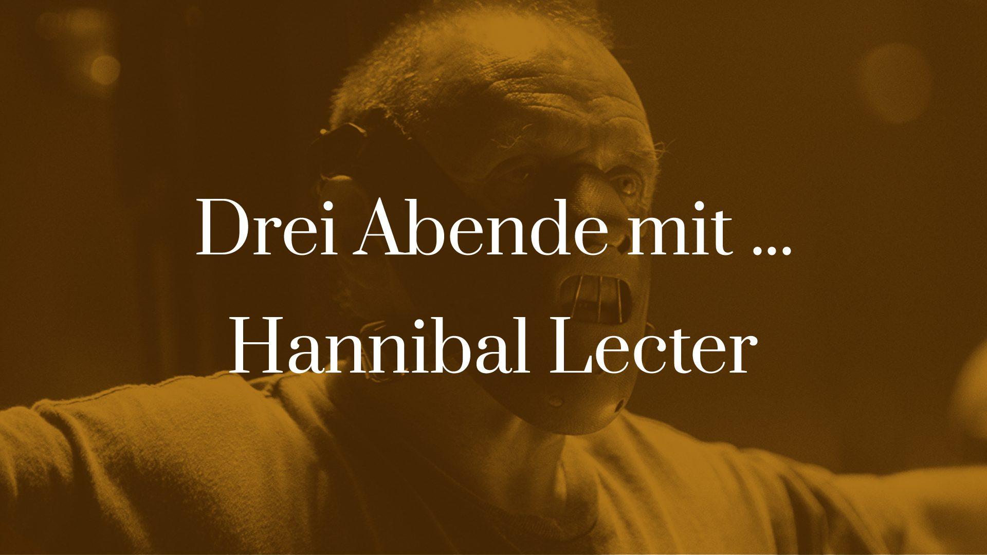 Symbolbild zu Drei Abende mit Hannibal Lecter