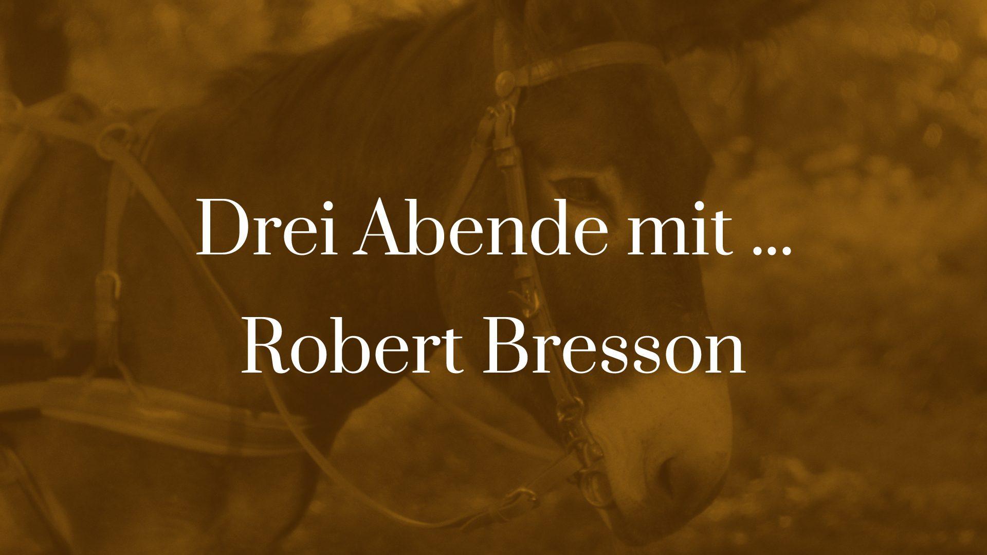 Symboldbild zu Drei Abende mit Robert Bresson