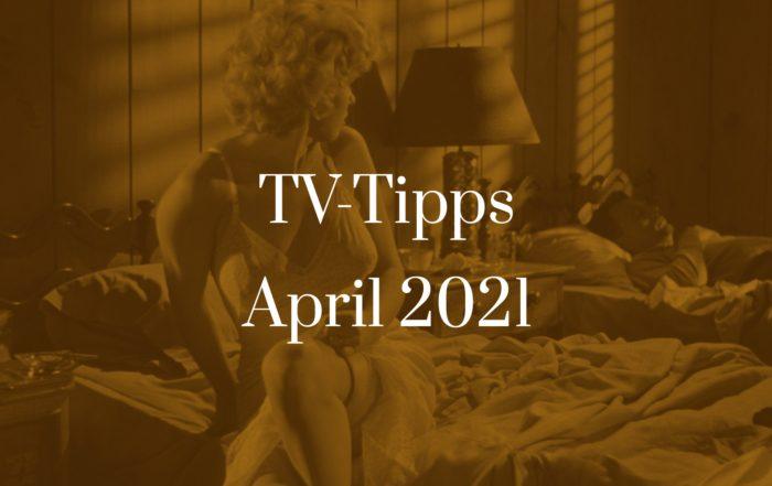 Titelbild für TV-Tipps für April 2021