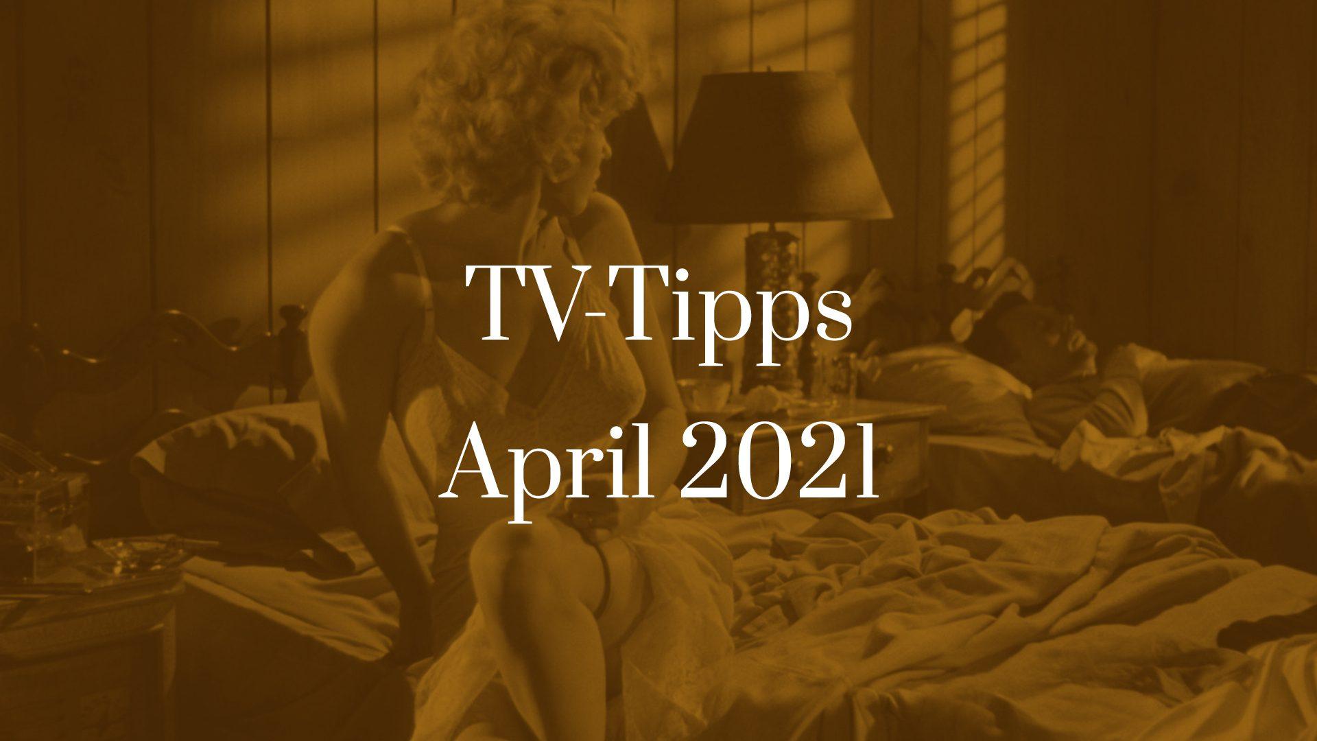 Titelbild zu TV-Tipps für April 2021