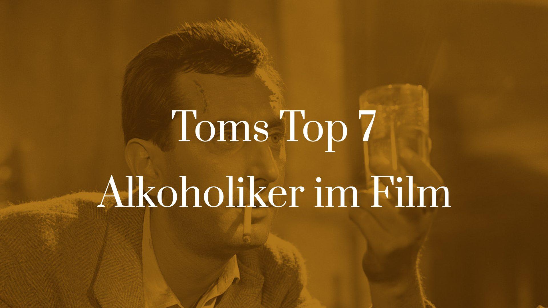 Titelbild für TOMS TOP 7 Alkoholiker im Film