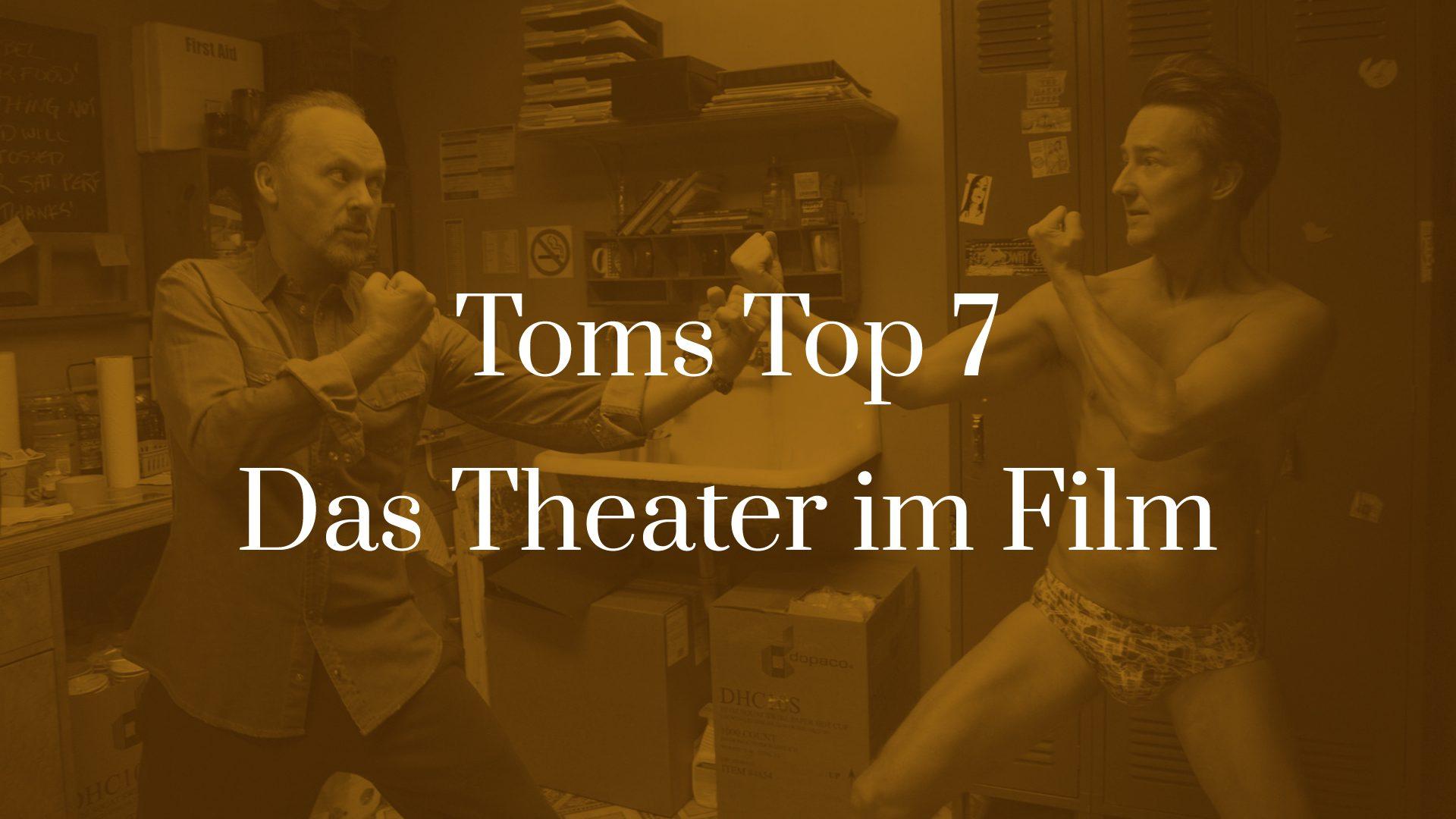 Titelbild für TOMS TOP 7 Das Theater im Film