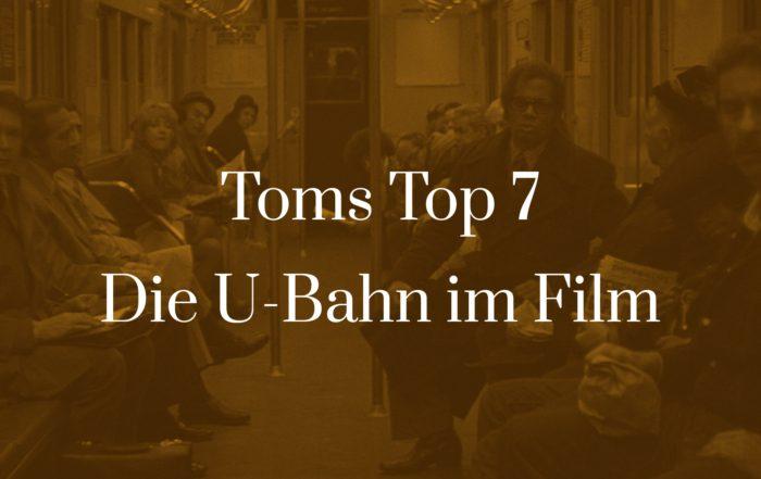 Titelbild für Toms Top 7 - Die U-Bahn im Film