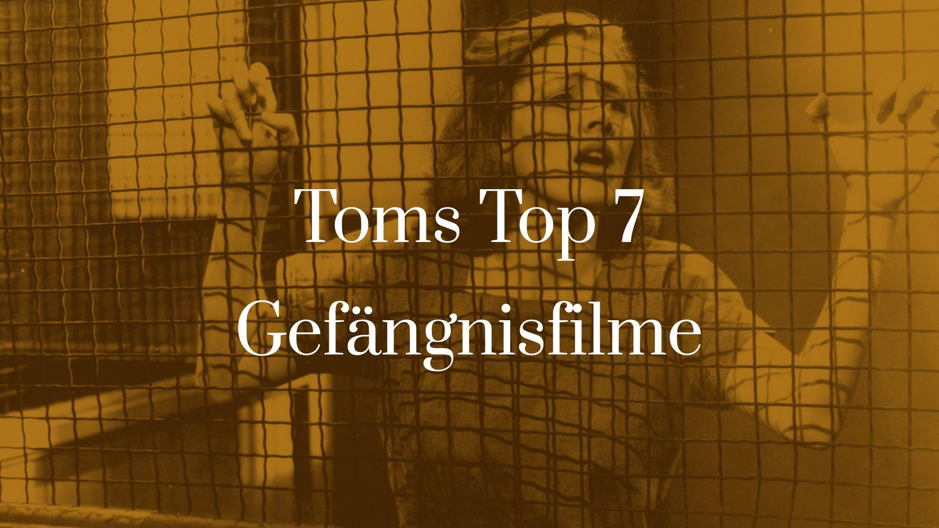 Titelbild für TOMS TOP 7 Gefängnisfilme