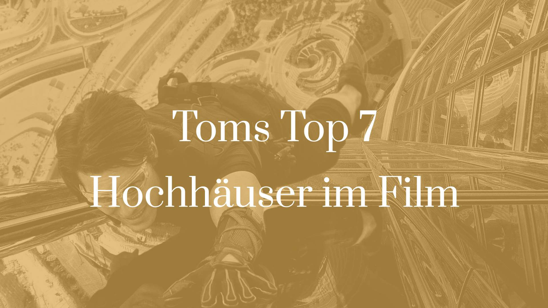 Titelbild für TOMS TOP 7 Hochhäuser im Film